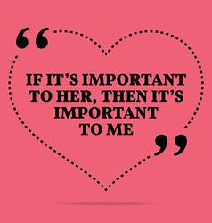 Inspirational love marriage quote if its important vector