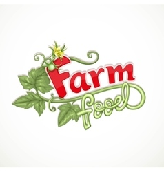 Farm food lettering with tomato sprout with flower vector
