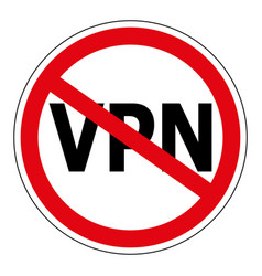 Sign prohibiting the use anonymizer service vpn vector