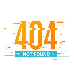 404 not found concept glitch style vector image vector image