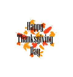happy thanksgiving day yellowed autumn leaves vector image