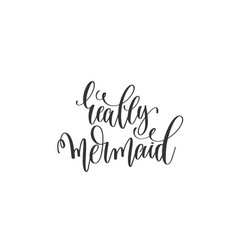 really mermaid - black and white handwritten vector image