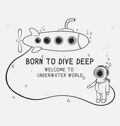 Cute diver dives from submarine to deep sea vector