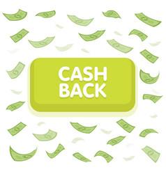 cash back button concept dollar money rain vector image vector image