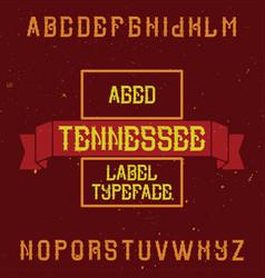 Vintage label font named tennessee vector
