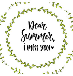 Dear summer i miss you hand lettering calligraphy vector
