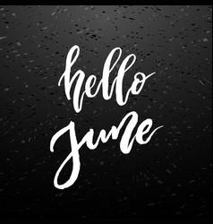 Hello june brush lettering vector