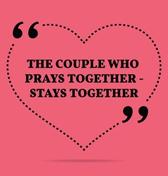 Inspirational love marriage quote the couple who vector