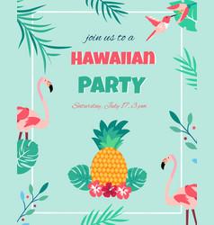 Hawaiian invitation with flamingo pineappletext vector