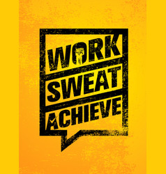 Work sweat achieve workout and fitness vector