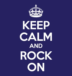 keep calm and rock on poster quote vector image