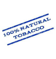 100 percent natural tobacco watermark stamp vector
