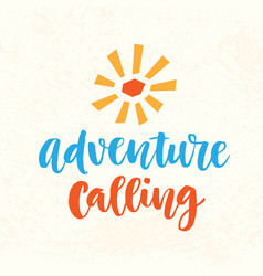 adventure calling hand drawn poster vector image