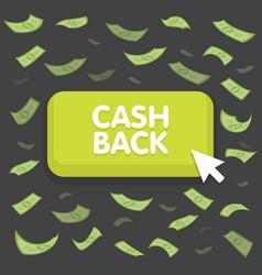 Cash back button concept dollar money rain vector