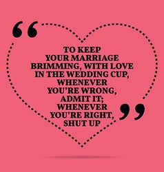 Inspirational love marriage quote To keep your vector image