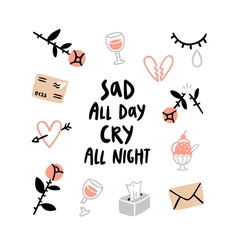 Sad all day card vector