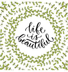 Life is beautiful inspirational calligraphy vector