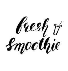 hand drawn phrase fresh smoothie lettering design vector image