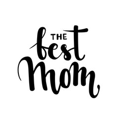best mom hand drawn brush pen lettering vector image