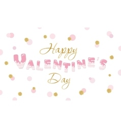 Happy valentine s day quote on glitter confetti vector