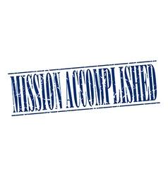 Mission accomplished blue grunge vintage stamp vector