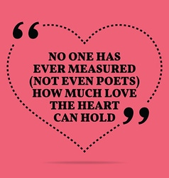 Inspirational love marriage quote no one has ever vector
