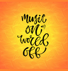 Music on world off inspirational calligraphy vector
