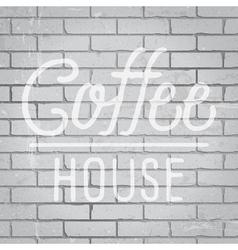 slogan on grunge gray brick wall vector image