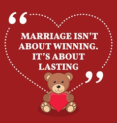Inspirational love marriage quote marriage isnt vector