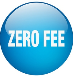 Zero fee blue round gel isolated push button vector