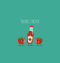 Funny tomato ketchup and tomato friend forever vector