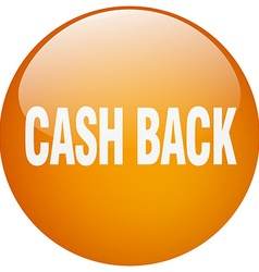 Cash back orange round gel isolated push button vector
