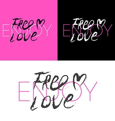 Slogan enjoy free love text print for t-shirt vector