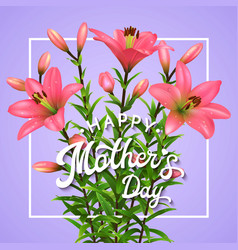 greeting card with pink lilies for mothers day vector image