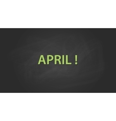 April month text written on the blackboard with vector