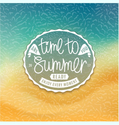 Time to summer are you ready styled coast vector