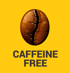 Caffeine free sign with coffee bean vector