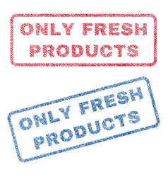Only fresh products textile stamps vector