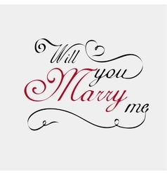 Will you marry me lettering calligraphy vector image vector image