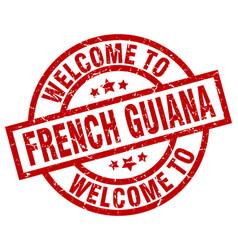 Welcome to french guiana red stamp vector