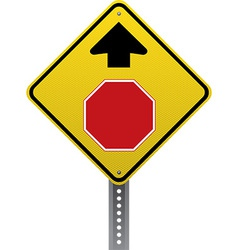 Stop ahead sign vector