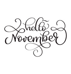 hello november hand drawn text calligraphy vector image