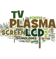 Flat screen tv comparison plasma vs lcd text vector