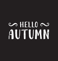 hello autumn inscription vector image vector image