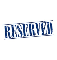 reserved blue grunge vintage stamp isolated on vector image