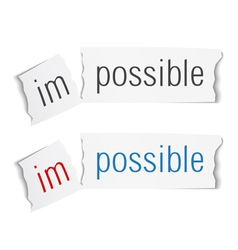 The Word Impossible Changed to Possible vector image