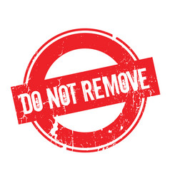 Do not remove rubber stamp vector