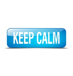 Keep calm blue square 3d realistic isolated web vector