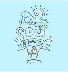 follow your soul vector image