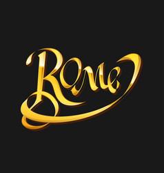 Golden calligraphy lettering rome vector